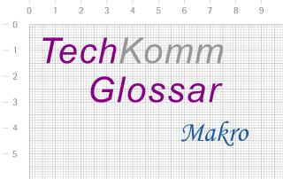 TechKommGlossar - Makro