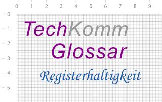 TechKommGlossar - Registerhaltigkeit